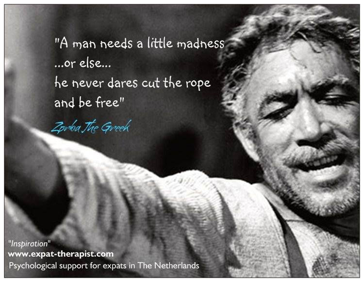 Inspiration - Quotes - Amsterdam: Zorba The Greek